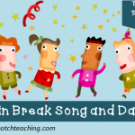 Tuesday Teaching Tips: Brain Break Song and Dance