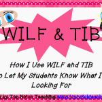 How I Use WILF and TIB To Let My Students Know What I'm Looking For