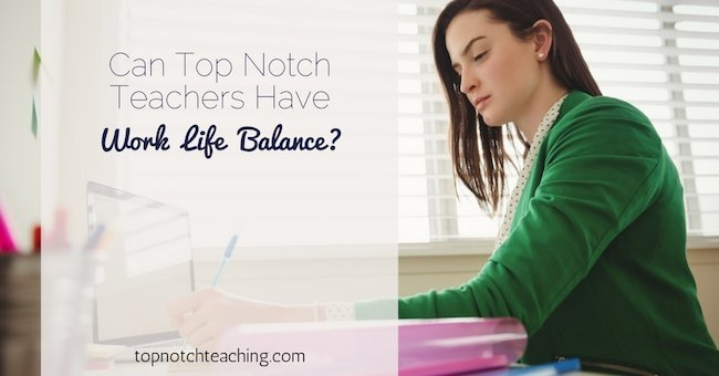 Being a teacher offers some unique challenges when it comes to juggling time. Top notch teachers need work-life balance to keep doing an exceptional job.