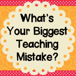 My Most Common Teaching Mistake