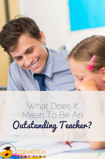 What Does It Mean To Be An Outstanding Teacher?