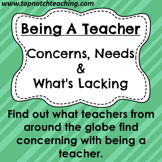 Being A Teacher: Concerns, Needs and What's Lacking | Top Notch ...