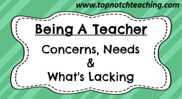 Being A Teacher: Concerns, Needs and What's Lacking