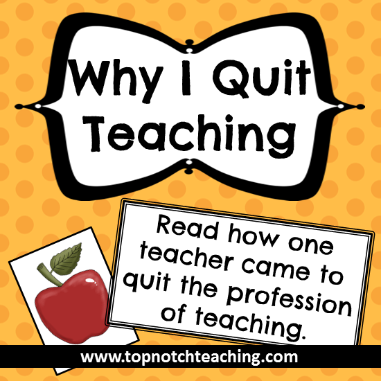 Read correctly i quit teaching so you may be wondering why i quit