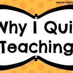 Why I Quit Teaching