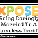 Exposed: Being Daringly Married To A Shameless Teacher