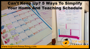 Can't Keep Up? 5 Ways To Simplify Your Home And Teaching Schedule