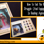 How To End The Reading Book Struggle (And Engage Your Students In Reading Again) Part One