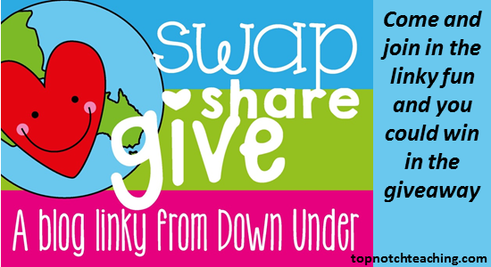 Swap, Share, Give – A Blog Linky From Down Under | topnotchteaching.com