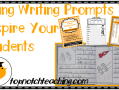 Using Writing Prompts To Inspire Your Students | topnotchteaching.com