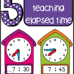 5 Ideas For Teaching Elapsed Time