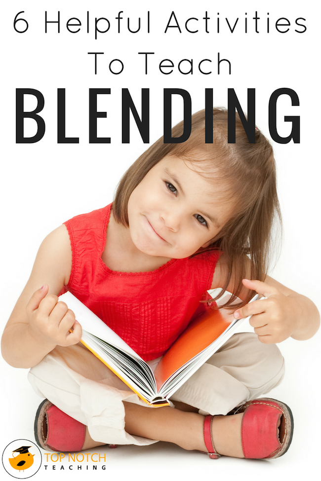 Do you know how to teach children the vital skill of blending? Here are 6 helpful activities and ideas you can use to teach your students how to blend.
