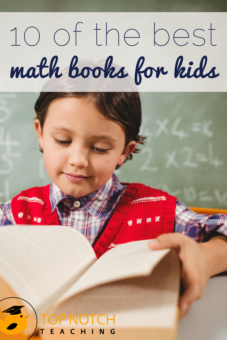 I find that using books about math helps to break down the barrier that some kids have with the idea of math. Here are 10 of the best math books for kids.