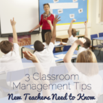 3 Classroom Management Tips New Teachers Need To Know