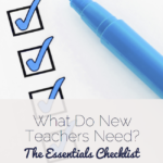 What Do New Teachers Need? The Essentials Checklist