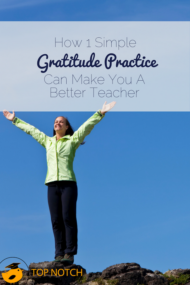 Practicing gratitude is a great self-care strategy—and by changing your perspective it can make you a better teacher and help you get beyond hard times.