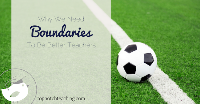 Personal boundaries are important to everyone's well being, but they are especially important for people in caring professions, like teachers.