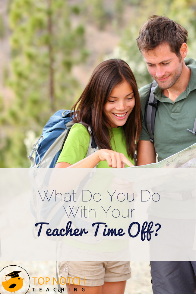 The key to useful teacher time off is to actually take time off. We all need time to recharge. Put away your lesson plans and take a real break.