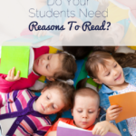 Do Your Students Need Reasons To Read?