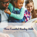 3 Essential Reading Skills—And How To Teach Them
