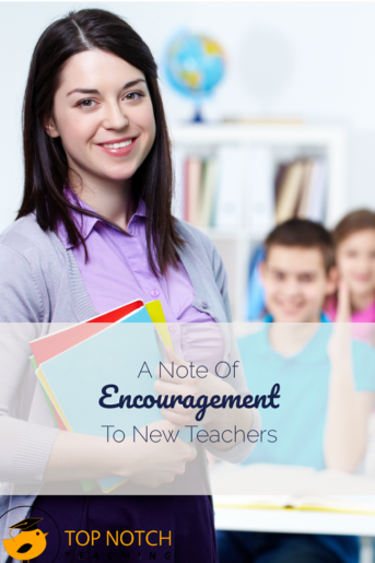 A Note Of Encouragement To New Teachers