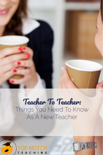 Teacher To Teacher: Things You Need To Know As A New Teacher