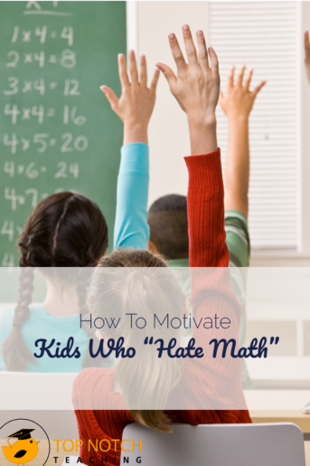 "How to Motivate Kids Who ""Hate Math"""