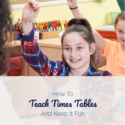 How To Teach Times Tables And Keep It Fun