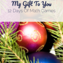 My Gift To You: 12 Days Of Math Games