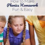 How To Make Phonics Homework Fun & Easy
