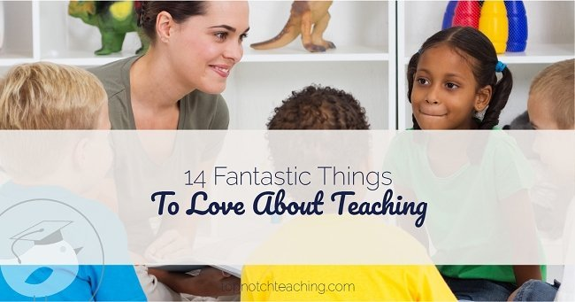 "Some days I'm aware of how much I love teaching but some rough days I wonder ""Why do I do this?"" So, I thought I'd share 14 things I love about teaching."
