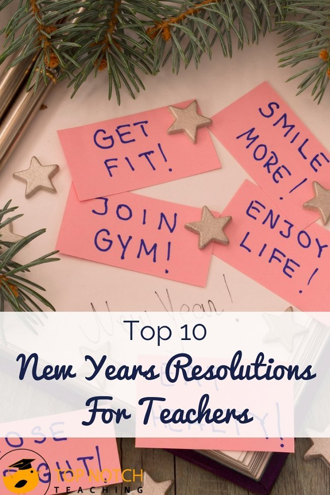 Have you taken time to look back on what went well or not so well this year? Now's the time to reflect and start thinking about those New Year's resolutions. What will you do to make 2019 a better year or the year of a better you? Here are 10 ideas for New Years resolutions for teachers to get you started. #newyearsresolution #goalsetting #teacherinspiration