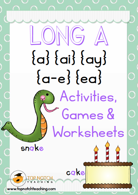 Long A Activities, Games & Worksheets - Top Notch Teaching